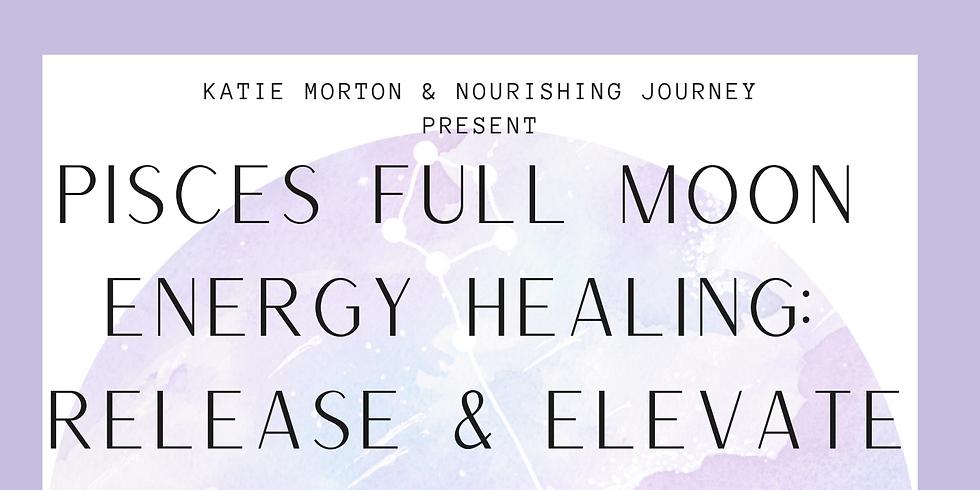 Pisces Full Moon Energy Healing: Release & Elevate