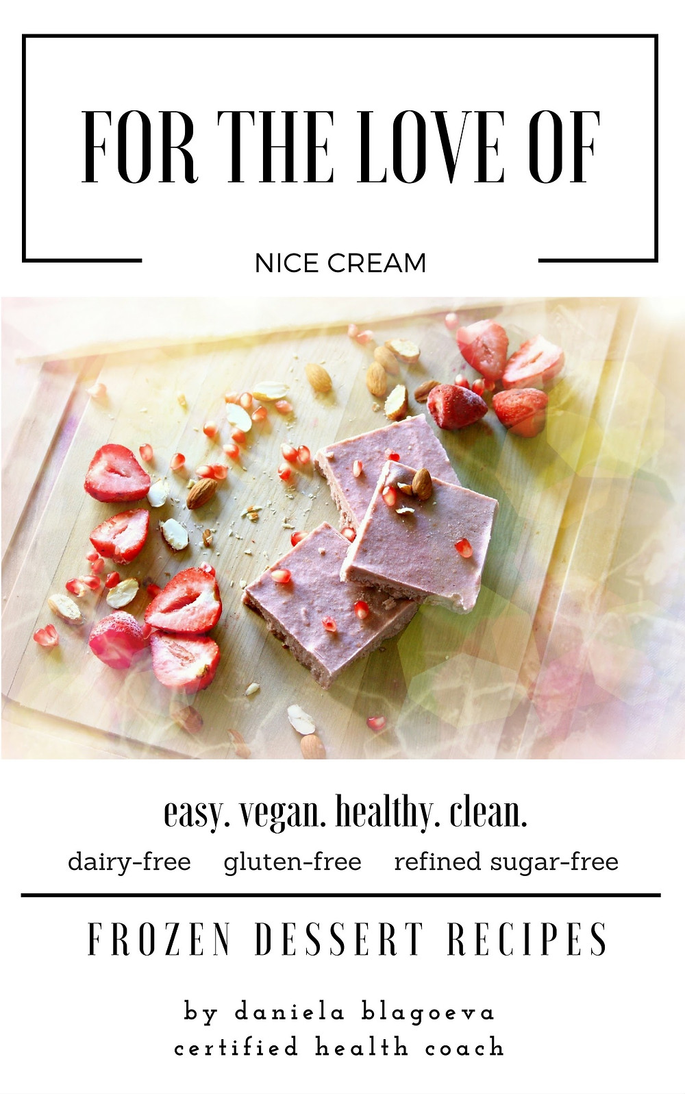 Healthy dessert recipes ebook with 10 easy and sweet recipes to satisfy you sweet tooth