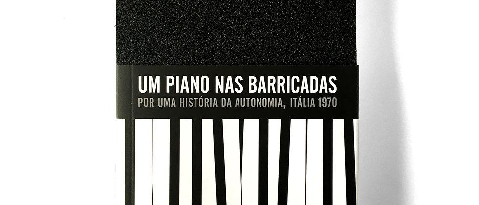 capa do livro Um piano nas barricadas: por uma história da autonomia, Itália 1970 – livro de Marcello Tarì da GLAC edições