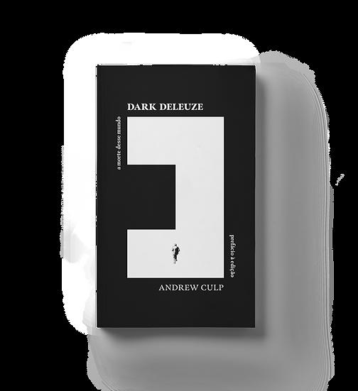 dark deleuze: à morte desse mundo