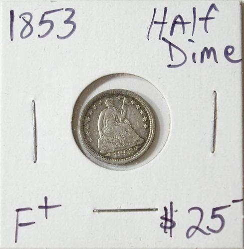 1853 Half Dime in F+