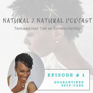 Natural 2 Natural Podcast_Episode 1_Quar