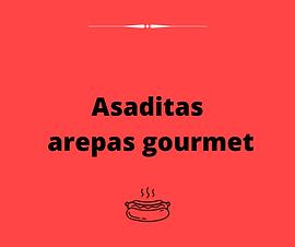 Asaditas arepas gourmet