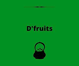D'fruits
