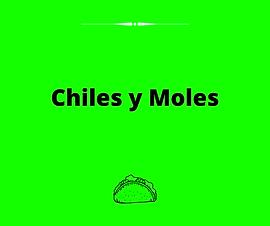 Chiles y Moles