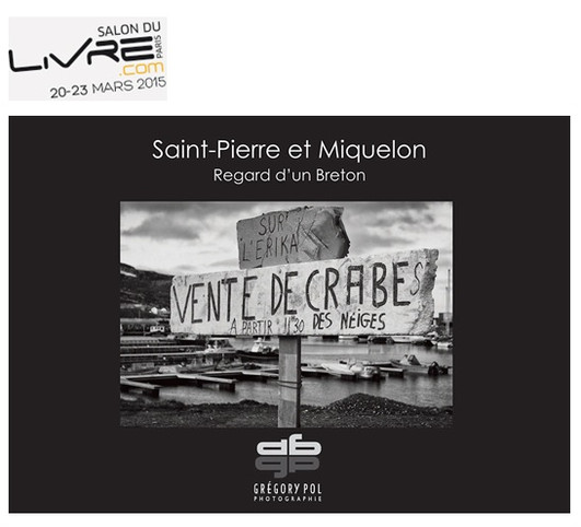 """""""Saint-Pierre et Miquelon, Regard d'un Breton"""" au salon du livre de Paris."""