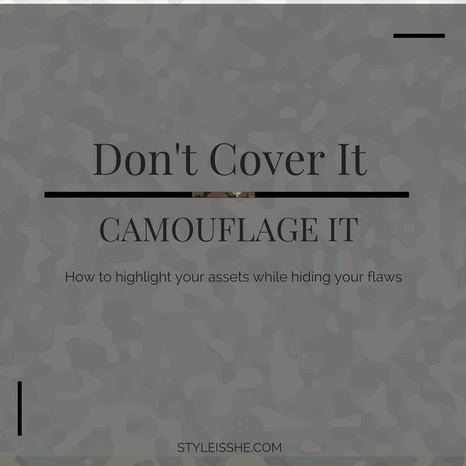 Camouflage Your Flaws