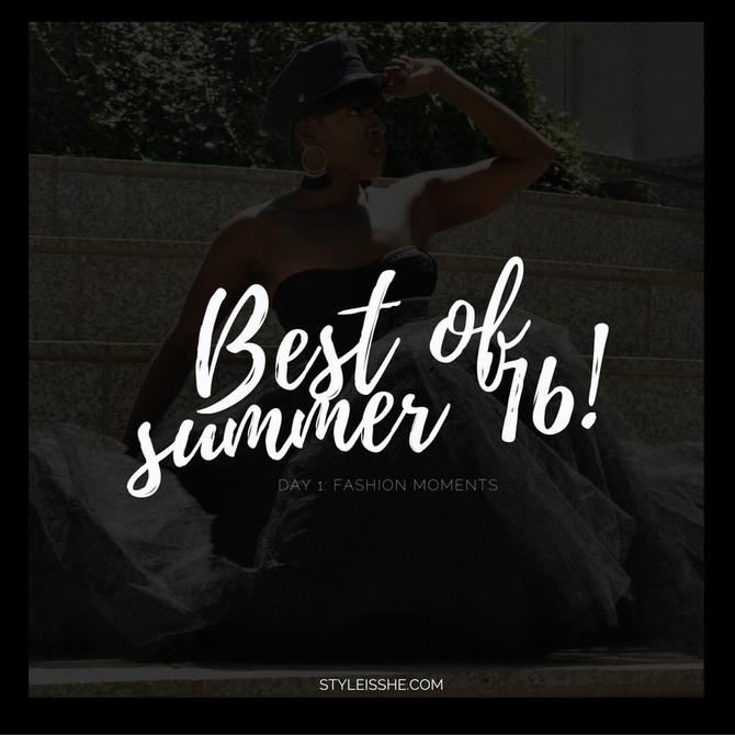 Best of Summer '16... Day 1