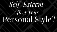 Can Self Esteem Affect Personal Style?