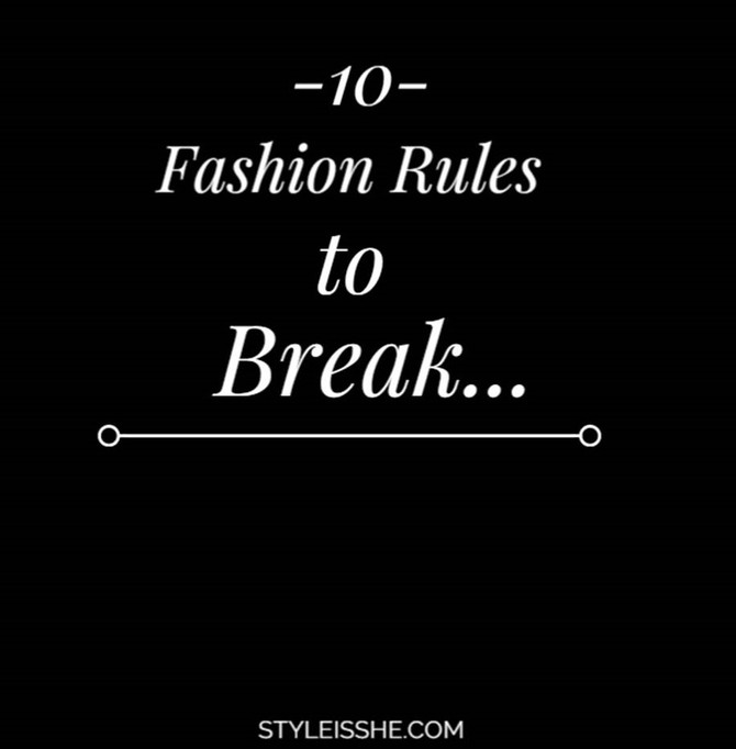 10 Fashion Rules You Should Break