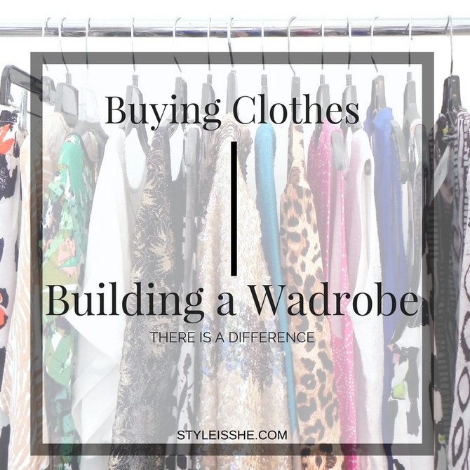 Stop Buying Clothes & Start Building a Wardrobe
