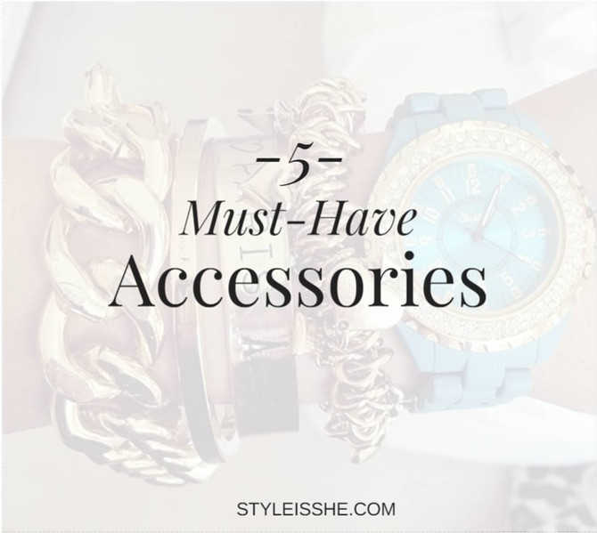 5 Must Have Accessories
