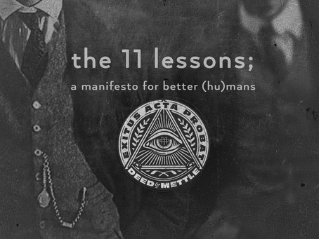 THE 11 LESSONS; A MANIFESTO FOR BETTER (HU)MANS