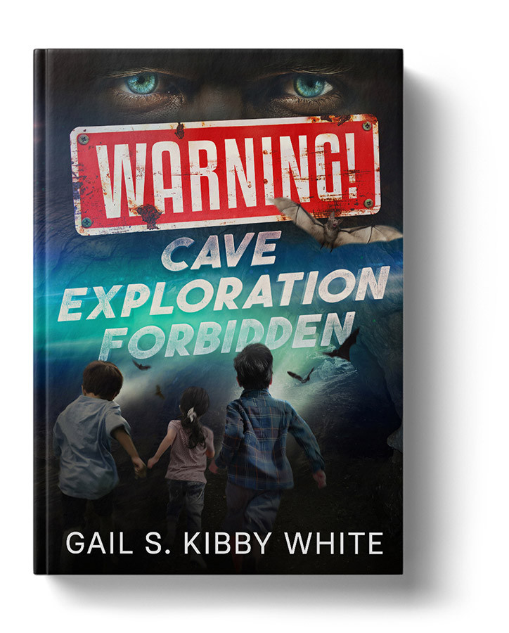 Warning! Cave Exploration Forbidden by Gail White