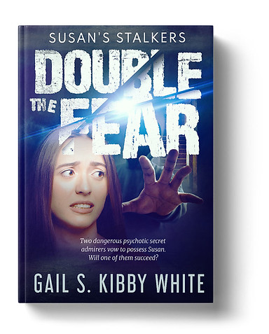 Double The Fear by Gail S. Kibby White