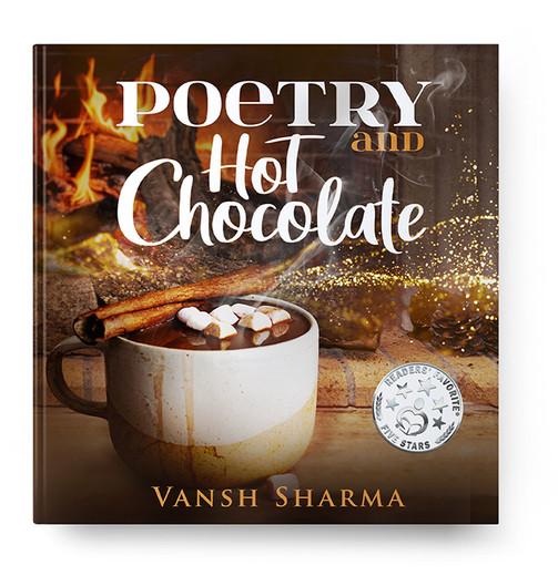 Poetry And Hot Chocolate by Vansh Sharma