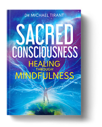 Sacred Consciousness by Dr Michael Tirant