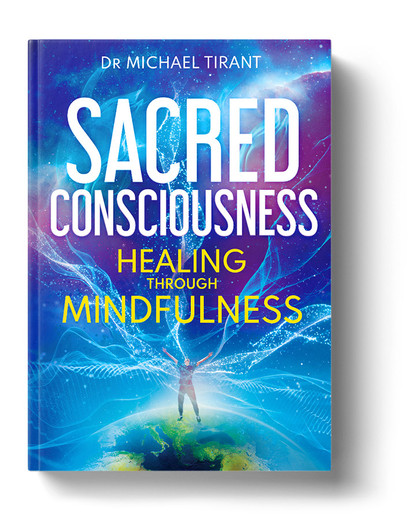 Sacred Consciousness by Dr. Michael Tirant