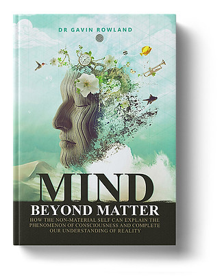 Mind Beyond Matter by Dr. Gavin Rowland