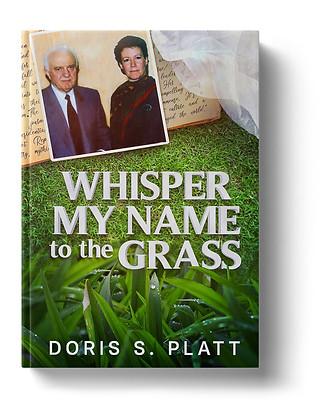 Whisper My Name To The Grass by Doris S. Platt