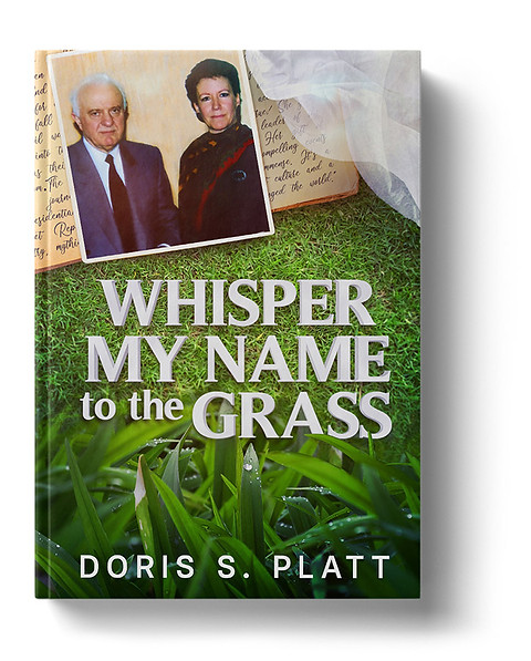 Whisper My Name To The Grass by Doris S. Platt