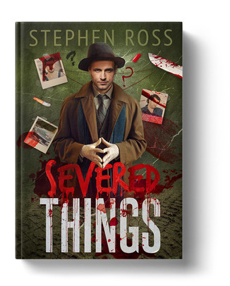 Severed Things by Stephen Ross