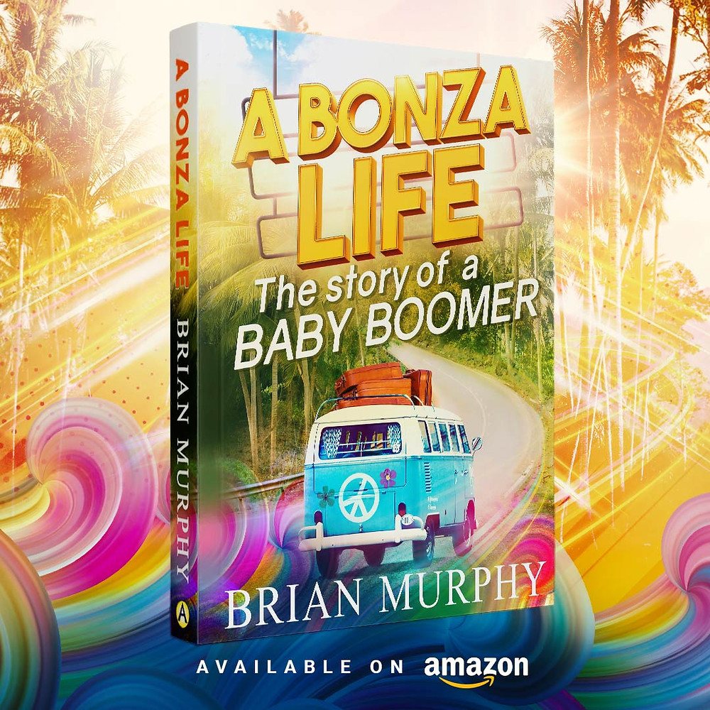 Book Cover Design of the book BONZA Life by the author Brian Murphy - a story of a baby boomer