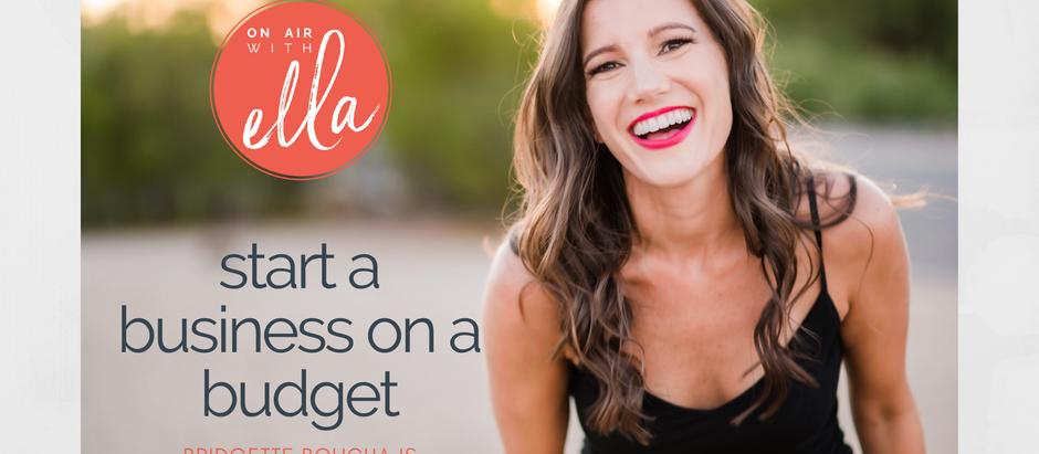 245: Start a Business, Make that Money Work FOR You - Bridgette Boucha
