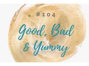 104: Wellness Mama; Say No to Teflon; Almost Oatmeal Recipe - Good / Bad / Yummy