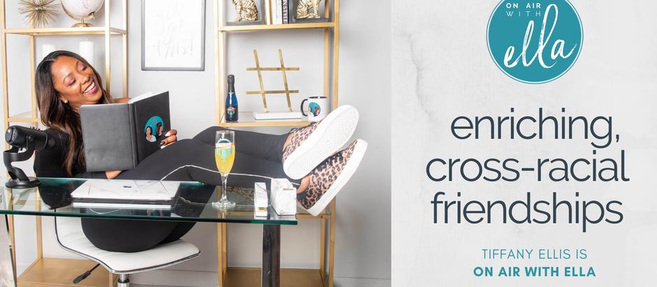 241: Cross-Racial Friendships; Building True Connections - Tiffany Ellis