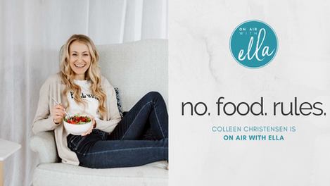 221: No Food Rules. Finding True Freedom with Colleen Christensen, RD
