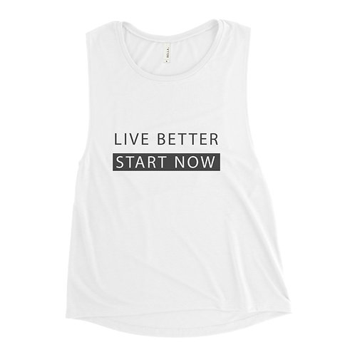 LIVE BETTER | START NOW - ladies' tank {loose fit}