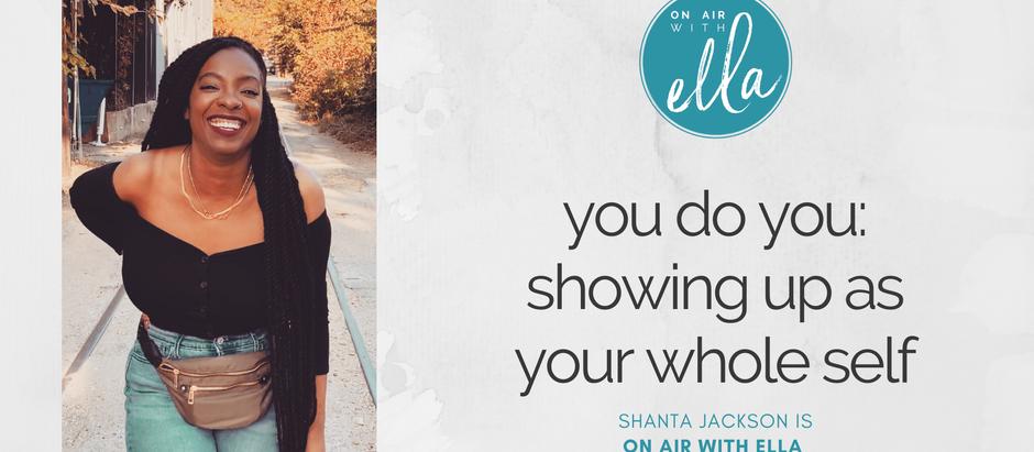 219: You Do You - Shanta Jackson, The Homegirl Therapist