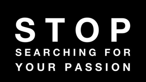 {BLOG} Stop Pursuing Your Passion & Take a Single Step
