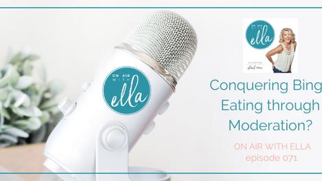 071: Conquering Binge Eating through Moderation? - Jill Coleman, JillFit