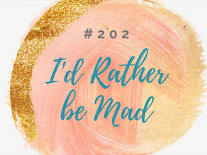 Episode 202: Vulnerability...I'd Rather Be Mad