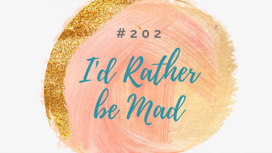 202: Vulnerability...I'd Rather Be Mad