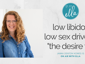 226: Low Libido, Low Sex Drive & the Desire Fix - Janna Denton Howes