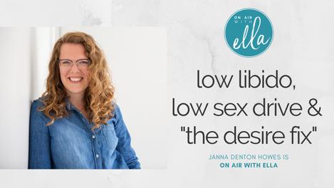 226: Low Libido, Low Sex Drive & the Desire Fix - Janna Denton Howes