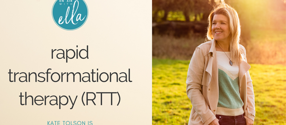 240: The Power of Rapid Transformational Therapy (RTT) - Kate Tolson