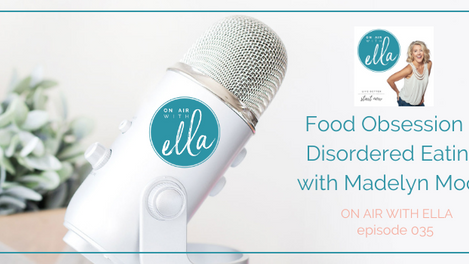 035: Food Obsession & Disordered Eating with Maddy Moon