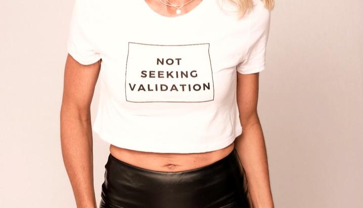 Not Seeking Validation.