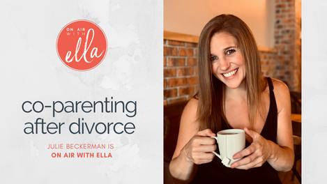 237: Co-Parenting After Divorce & High-Conflict Relationship Communication - Julie Beckerman