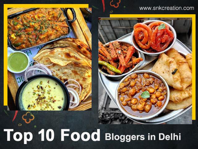Top 10 Food Bloggers in Delhi | Food Instagram Influencers in Delhi