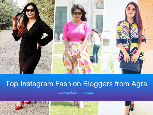 Top Fashion Bloggers in Agra | Top 10 Instagram Fashion Influencers in Agra