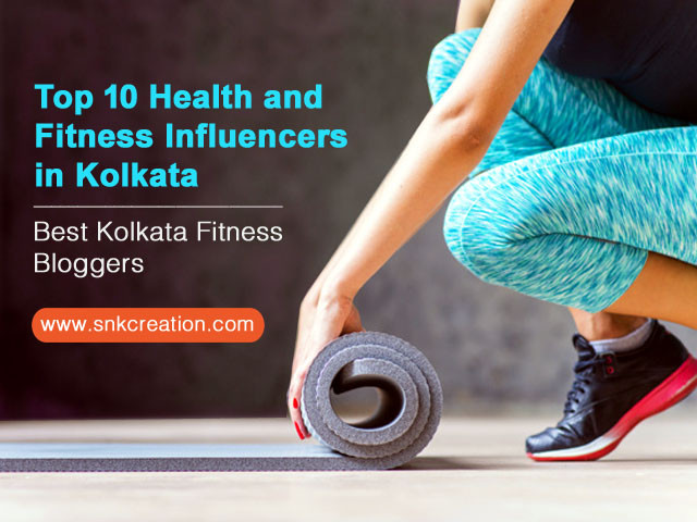 Fitness Bloggers in Kolkata | Top 10 Health and Fitness Influencers in Kolkata