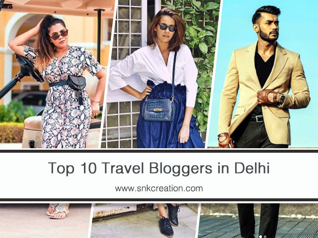 Top 10 Travel Bloggers in Delhi | Top Travel Influencers in Delhi