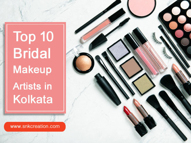 Top 10 Bridal Makeup Artists in Kolkata | Kolkata's Top Bridal Makeup Artists