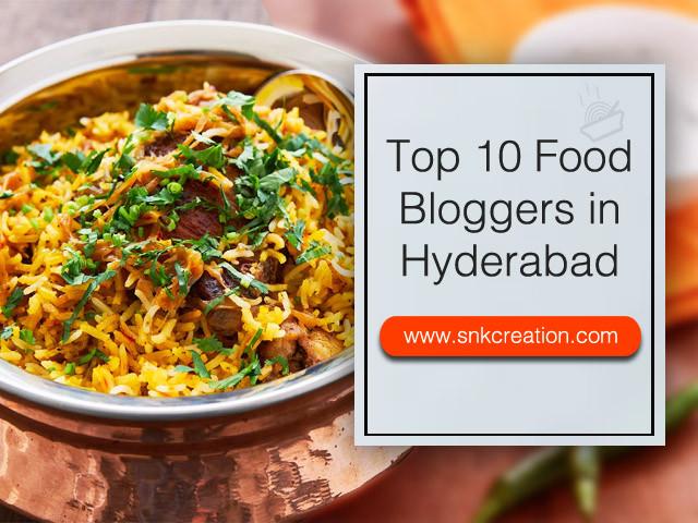 Top 10 Food Bloggers in Hyderabad | Top Instagram Food Bloggers in Hyderabad