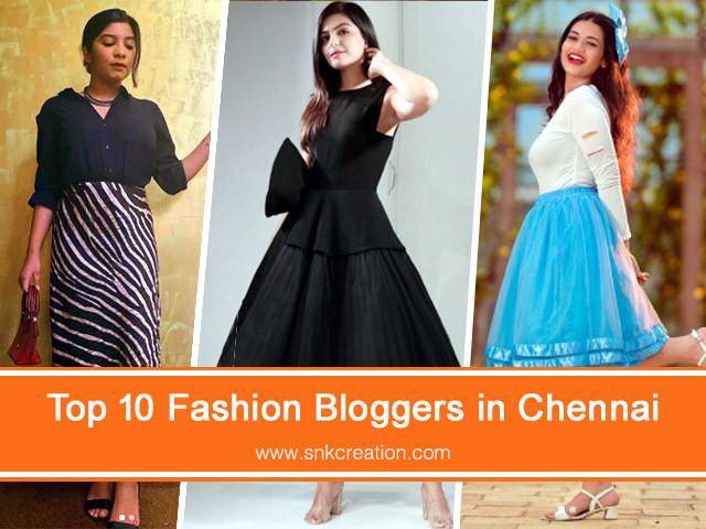 Top 10 Fashion Bloggers in Chennai Tamil Nadu | Top Fashion Influencers in Chennai
